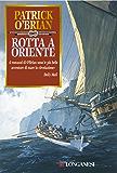 Rotta a oriente: Un'avventura di Jack Aubrey e Stephen Maturin - Master & Commander