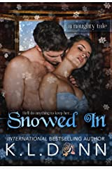 Snowed In: A Naughty Tale Kindle Edition