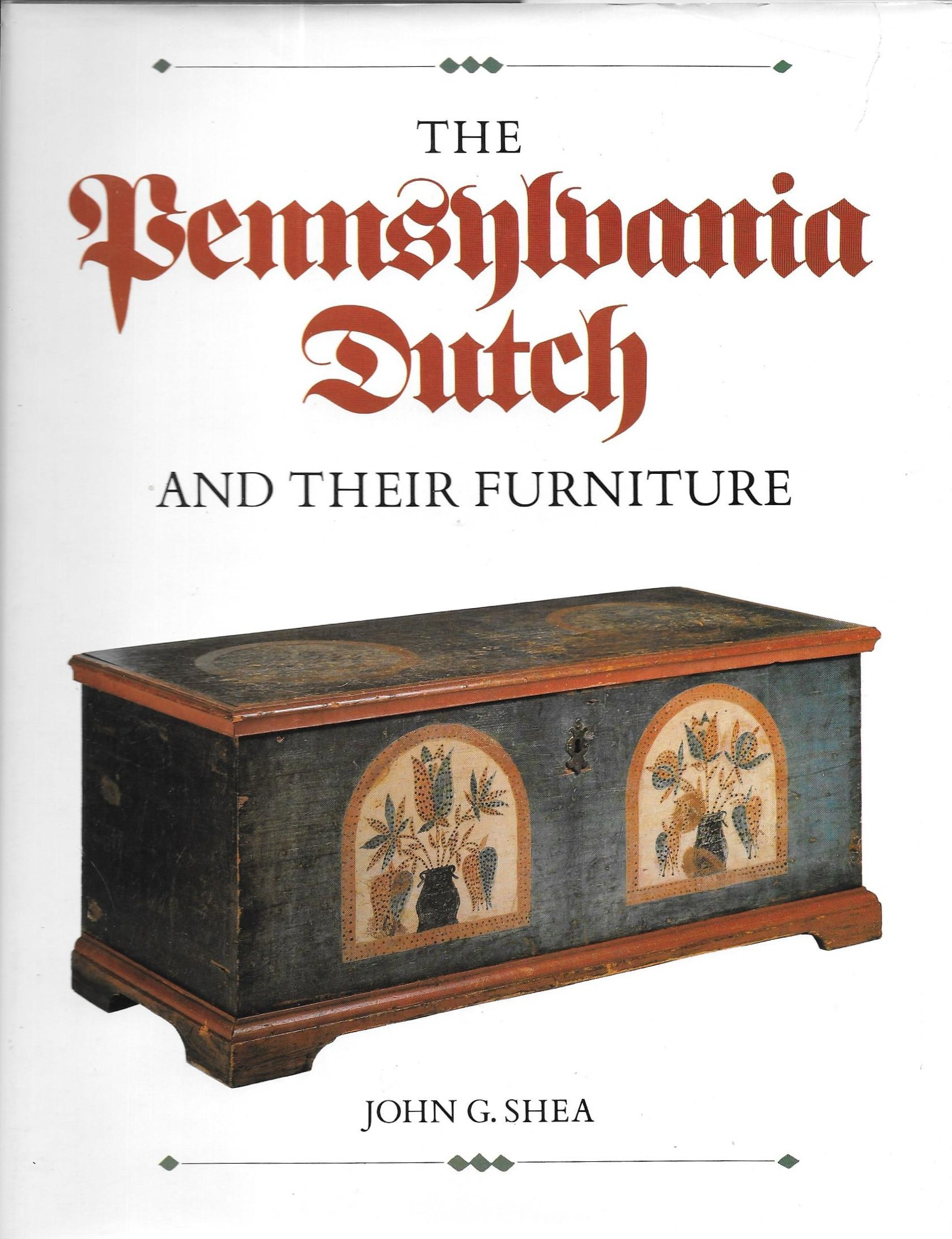 Pennsylvania Dutch And Their Furniture: John G. Shea: Amazon.com: Books