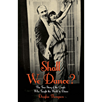 Shall We Dance? The True Story of the Couple Who Taught The World to Dance book cover