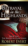 Betrayal in the Highlands (The Riddle in Stone Series Book 2)