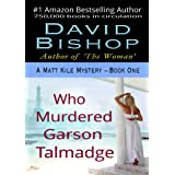 Who Murdered Garson Talmadge (A Matt Kile Mystery Book 1)