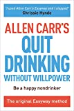 Allen Carr's Quit Drinking Without Willpower: Be
