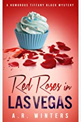 Red Roses in Las Vegas: A Humorous Tiffany Black Mystery (Tiffany Black Mysteries Book 3) Kindle Edition