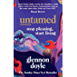 Untamed: Stop Pleasing, Start Living: THE NO.1 SUNDAY TIMES BESTSELLER (English Edition)