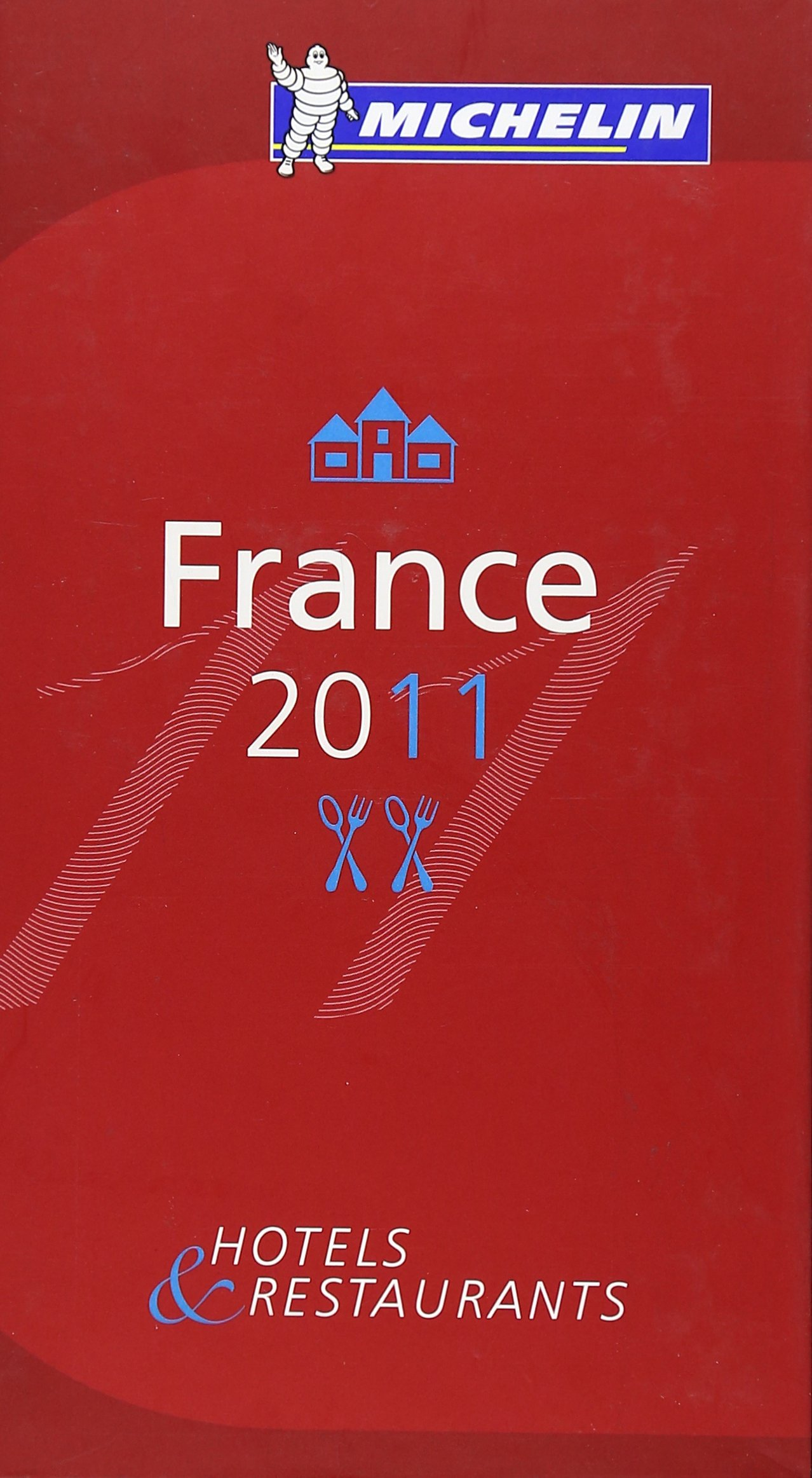France 2011: Hotels & Restaurants (MICHELIN Hotelführer)