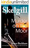 Murder on the Moor: NEW for 2020 – a compelling British crime mystery (Detective Inspector Skelgill Investigates Book 15…