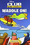 Club Penguin: Waddle on Comic Collection