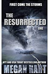 The Resurrected One: First Come the Storms (The Resurrected Trilogy Book 1) Kindle Edition