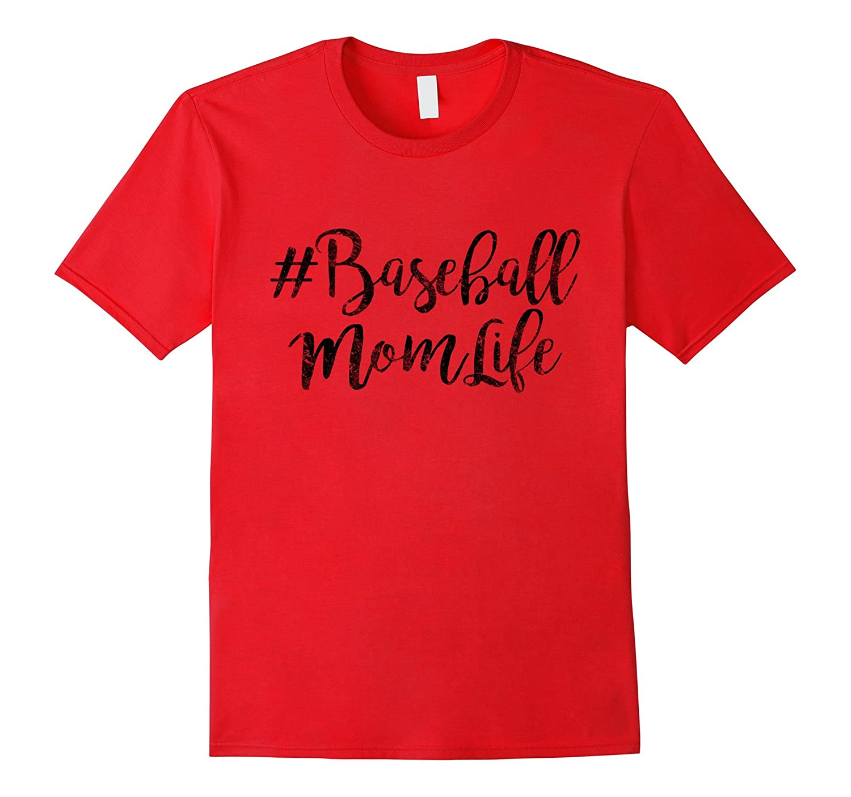 #Baseball Mom Life Funny T-Shirts, Gift for Mom-TH