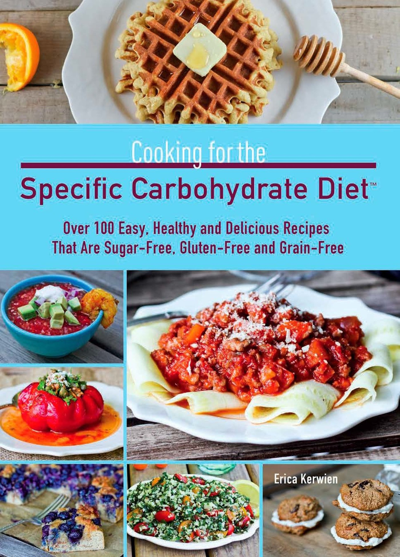 Download Cooking for the Specific Carbohydrate Diet: Over 100 Easy, Healthy, and Delicious Recipes that are Sugar-Free, Gluten-Free, and Grain-Free ebook