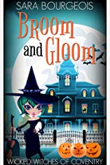 Broom and Gloom (Wicked Witches of Coventry Book 8) Kindle Edition