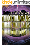 Thrice Told Tales: Short Stories & How-to Author Commentary