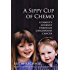 A Sippy Cup of Chemo: A Family's Journey Through Childhood Cancer