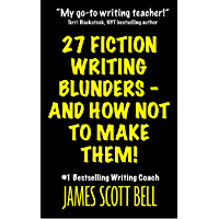 27 Fiction Writing Blunders - And How Not To Make Them! (Bell on Writing Book 8) (English Edition)