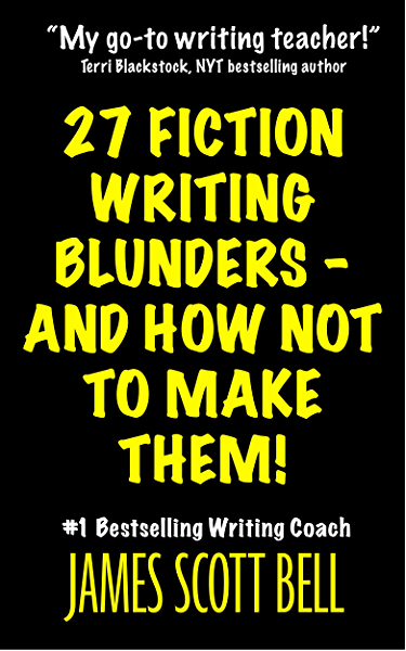 27 Fiction Writing Blunders - And How Not To Make Them! (Bell on ...
