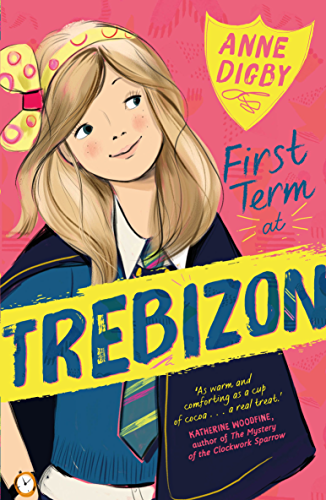 First Term at Trebizon (The Trebizon Boarding School Series Book 1)