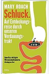 Schluck.: Auf Entdeckungsreise durch unseren Verdauungstrakt (German Edition) Kindle Edition