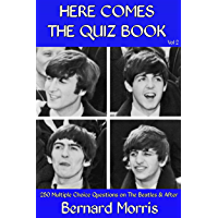 Here Comes The Quiz Book Vol 2: 250 Multiple-Choice Questions on The Beatles & After (English Edition)