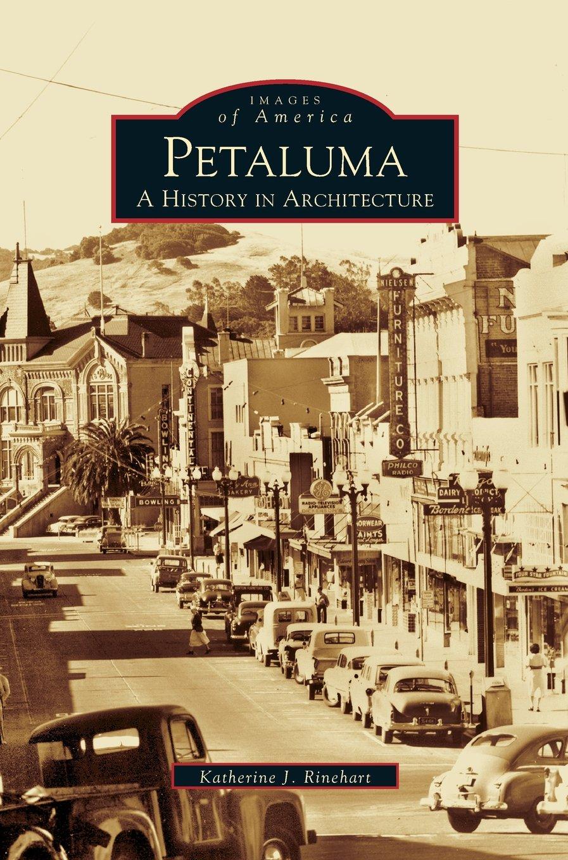 Petaluma: A History in Architecture pdf epub