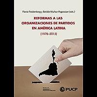 Reformas a las Organizaciones de Partidos en América Latina (1978-2015) (Escuela de Gobierno y Políticas Públicas PUCP)