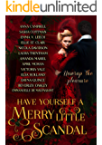 Have Yourself a Merry Little Scandal: a Christmas collection of Historical Romance (Have Yourself a Merry Little. Book 2…
