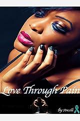 Love Through Pain Kindle Edition
