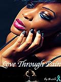Love Through Pain