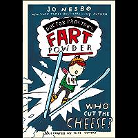 Who Cut the Cheese? (Doktor Proktor series Book 3)