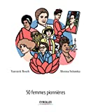 Audacieuses !: 50 femmes pionnières