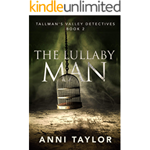 The Lullaby Man (Tallman's Valley Detectives Book 2)