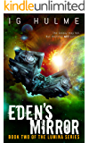 Eden's Mirror: A gripping military science fiction book (LUMINA Book 2)