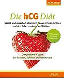 Die hCG Diät: Das geheime Wissen der Reichen, Schönen & Prominenten