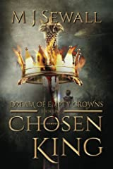 Dream of Empty Crowns (Chosen King Book 1) Kindle Edition