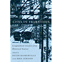 Lives in Transition: Longitudinal Analysis from Historical Sources (Carleton Library Series Book 232)