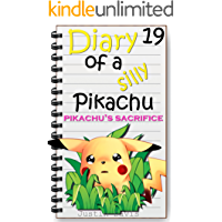Pikachu's Sacrifice: Intense Short Pokemon Story (Diary of a Silly Pikachu Book 19)