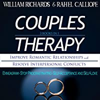 Couples Therapy: 3 Books in 1: Improve Romantic Relationships and Resolve Interpersonal Conflicts: Enneagram - Stop…