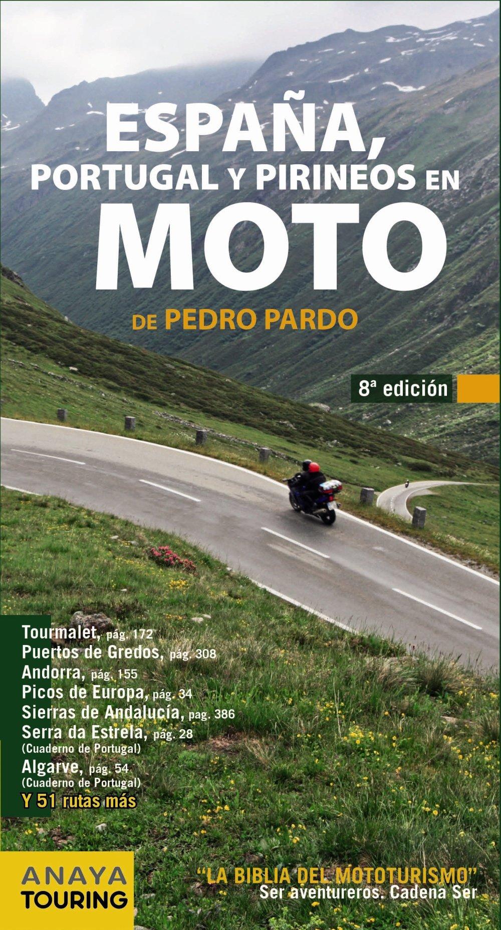 España, Portugal y Pirineos en Moto: Amazon.es: Pardo Blanco, Pedro: Libros