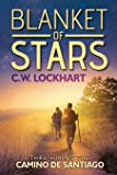 Blanket of Stars: Thru-Hiking the Camino de Santiago (Travel Adventures) (Volume 1)