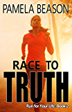 Race to Truth (Run for Your Life Book 2)