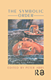 The Symbolic Order: A Contemporary Reader On The Arts Debate (Falmer Press Library on Aesthetic Education)