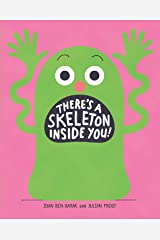 There's a Skeleton Inside You! Hardcover