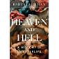 Heaven and Hell: A History of the Afterlife (English Edition)