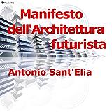 Manifesto dell'Architettura futurista