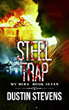 Steel Trap: A Thriller (The My Mira Saga Book 7)