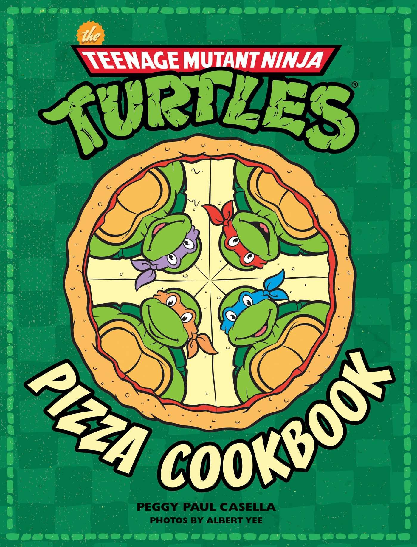 The Teenage Mutant Ninja Turtles Pizza Cookbook: Peggy Paul ...