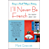 I'll Never Be French (no matter what I do): Living in a Small Village in Brittany