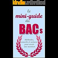 Le Mini-guide du BAC S: Méthodes, conseils et astuces pour avoir une mention (French Edition)