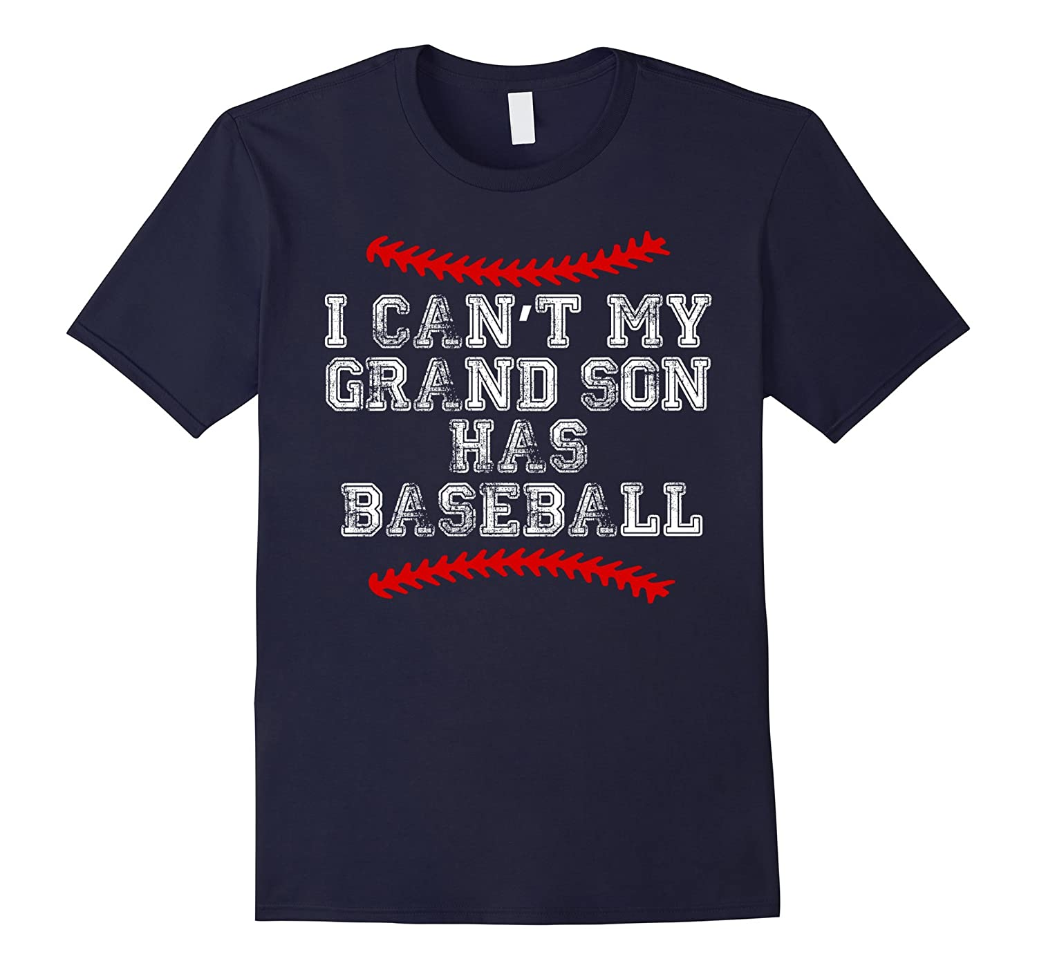 I Can't My Grand Son Has Baseball Funny T Shirt Grandparent