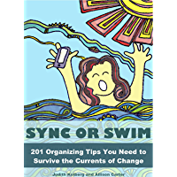 Sync or Swim: 201 Organizing Tips You Need to Survive the Currents of Change (English Edition)